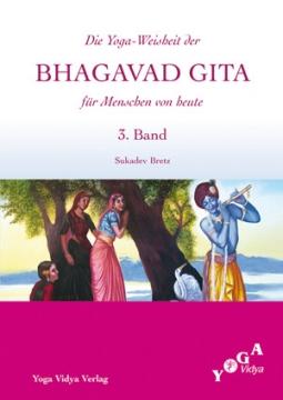 Die Yoga Weisheit der Bhagavad Gita für Menschen von heute