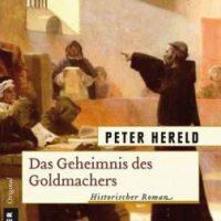 Das Geheimnis des Goldmachers. Roman von Peter Hereld