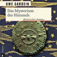 Das Mysterium des Himmels. Roman von Uwe Gardein