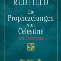 James Redfield: Die Prophezeiungen von Celestine