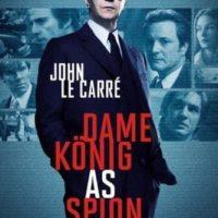 Dame, König, As, Spion. Ein Thriller von John le Carré. Der Weltbestseller – jetzt verfilmt mit Oscarpreisträger Colin Firth