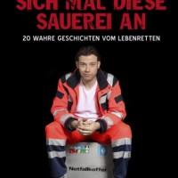 Schauen Sie sich mal diese Sauerei an. Hörbuch mit Jörg Nießen. 23 wahre Geschichten vom Lebenretten ...