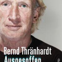 Bernd Thränhardt: Ausgesoffen. Mein Weg aus der Sucht. Ein Buch über Größenwahn und Versagensängste …