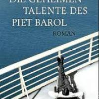 Die geheimen Talente des Piet Barol: Roman von Richard Mason. Ein eleganter, bilderreicher Roman mit unerwarteten Wendungen, feinem Humor und einer gehörigen Prise Erotik …