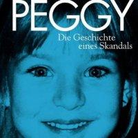 Der Fall Peggy: Die Geschichte eines Skandals von Ina Jung und Christoph Lemmer. Ein Fall, der das ganze Land bewegt ...