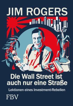 Die Wall Street ist auch nur eine Strasse, FBV Verlag
