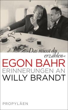 Egon Bahr »Das musst du erzählen«