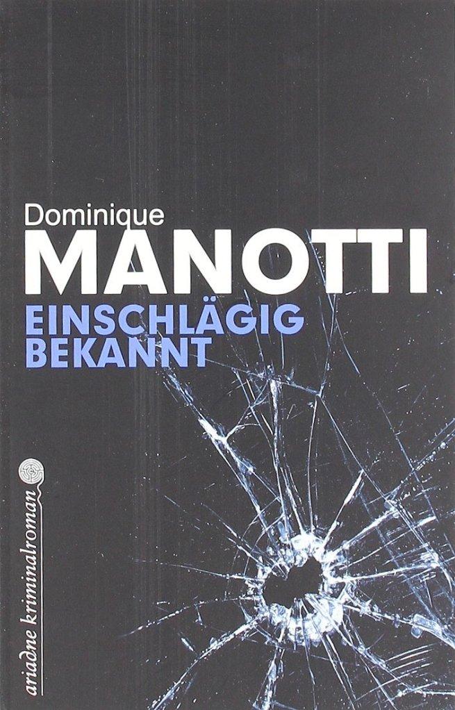 Einschlägig bekannt von Dominique Manotti. Düster und hautnah an der Wirklichkeit: Die Banlieues kurz vor dem Aufstand der Vorstädte ...