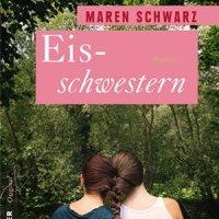 Eisschwestern. Roman von Maren Schwarz. Rätsel um eine verschwundene Krimiautorien ...