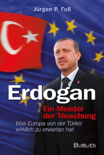 Erdogan: ein Meister der Täuschung