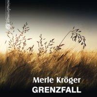 Grenzfall. Kriminalroman von Merle Kröger. Ist Grenzfall nur ein Krimi, ein Politthriller oder ist der Roman auch eine brutale Studie unserer Gesellschaft ...