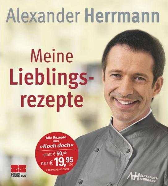 Meine Lieblingsrezepte von Alexander Herrmann