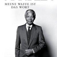 Meine Waffe ist das Wort von Nelson Mandela. Mit einem Vorwort von Desmond Tutu. 18. Juli 2013: 95. Geburtstag von Nelson Mandela ...