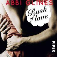 Rush of Love - Verführt. Roman von Abbi Glines. Wenn du willst, was du nicht haben kannst ...