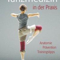 Tanzmedizin in der Praxis: Anatomie, Prävention, Trainingstipps von Liane Simmel. Wichtiger Ratgeber für Tänzer, Tanzpädagogen und Tanzschaffende aller Genres …