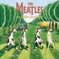 The Meatles: Die andere Geschichte von Klaus Puth – Persiflage zu den Beatles. Ein Triumphzug auf den Konzertwiesen dieser Welt beginnt …