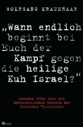 Wann endlich beginnt bei Euch der Kampf gegen die heilige Kuh Israel?