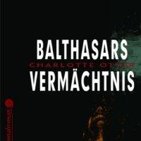 Balthasars Vermächtnis. Ariadne Kriminalroman von Charlotte Otter. Veranstaltungsreihe zum Thema DER KRIMI IST POLITISCH