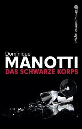 ... und noch eine Buchperlen-Leseempfehlung: Das schwarze Korps von Dominique Manotti