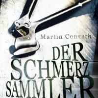 Der Schmerzsammler. Thriller von Martin Conrath. Fran Miller, Profilerin und Sektenbeauftragte des LKA Düsseldorf, geht einem ruhigen Schreibtischjob nach ...