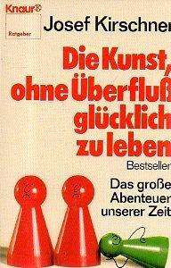 Die Kunst ohne Überfluss glücklich zu leben. Droemer-Knaur (1980)