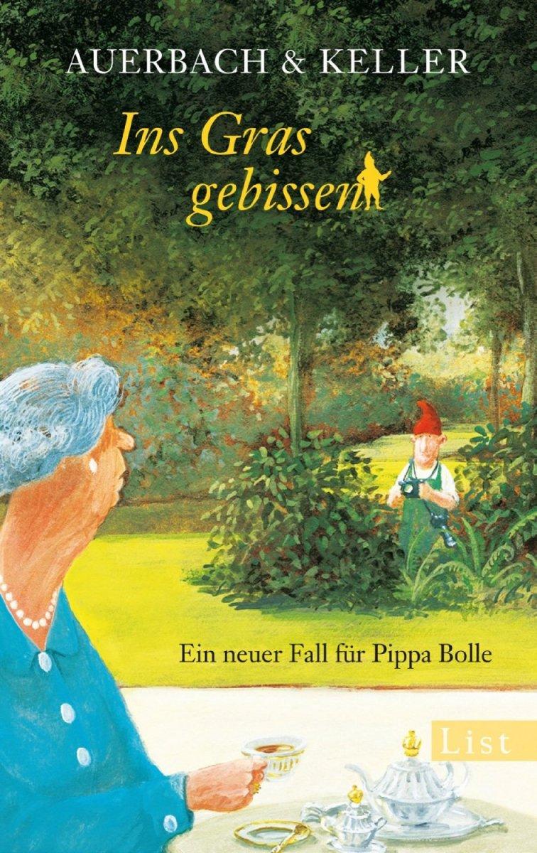 Ins Gras gebissen. Ein neuer Fall für Pippa Bolle von Auerbach & Keller. Wenn die Sonne tief steht, werfen auch Zwerge lange Schatten ...