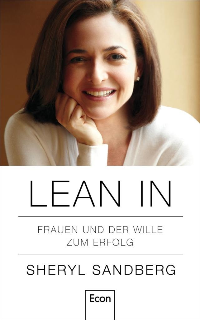 Lean In: Frauen und der Wille zum Erfolg von Sheryl Sandberg. Sheryl Sandberg ist eine der wenigen sichtbaren Top-Managerinnen weltweit und ein Vorbild für Generationen von Frauen ...