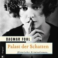 Palast der Schatten. Ein historischer Kriminalroman von Dagmar Fohl