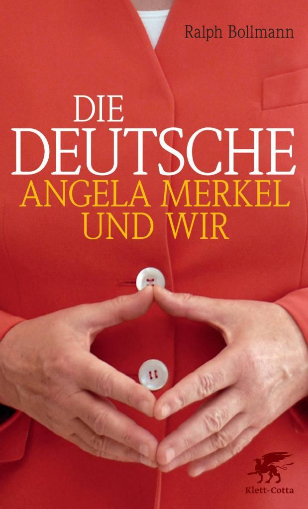 Die Deutsche: Angela Merkel und wir