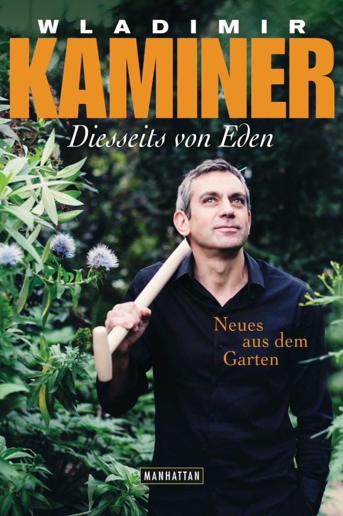 Diesseits von Eden von Wladimir Kaminer. Schrebergarten war gestern – nun lockt Wladimir Kaminer das Leben auf dem Land. Neues aus dem Garten ...