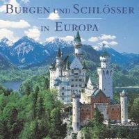 Burgen und Schlösser in Europa. Wir stellen Ihnen zehn der schönsten Burgen und Schlösser Europas vor