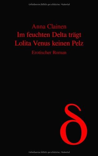 Im feuchten Delta trägt Lolita Venus keinen Pelz