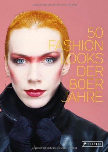 50 fashion looks der 80er jahre von paula reed fasion looks f r hippies und yuppies mode. Black Bedroom Furniture Sets. Home Design Ideas