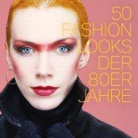50 Fashion Looks der 80er Jahre von Paula Reed. Fasion-Looks für Hippies und Yuppies. Mode: Bezugsquellen auf Erlebnisgeschenke-Info-Shop-021.de
