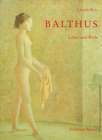 Balthus. Leben und Werk