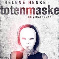 Totenmaske: Kriminalroman von Helene Henke. Ein außergewöhnlicher Kriminalroman mit einer außergewöhnlichen Heldin...