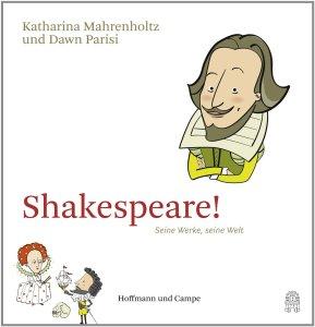 Shakespeare!: Seine Werke, seine Welt. Hoffmann und Campe Verlag