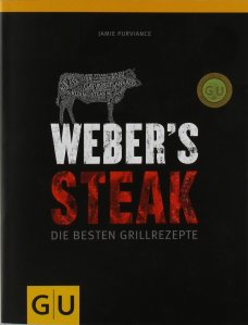 Weber's Grillbibel - Steaks